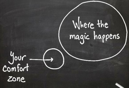 Comfort zone-where the magic happens